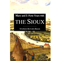 Mary and I:  Forty Years with  the Sioux (1887)