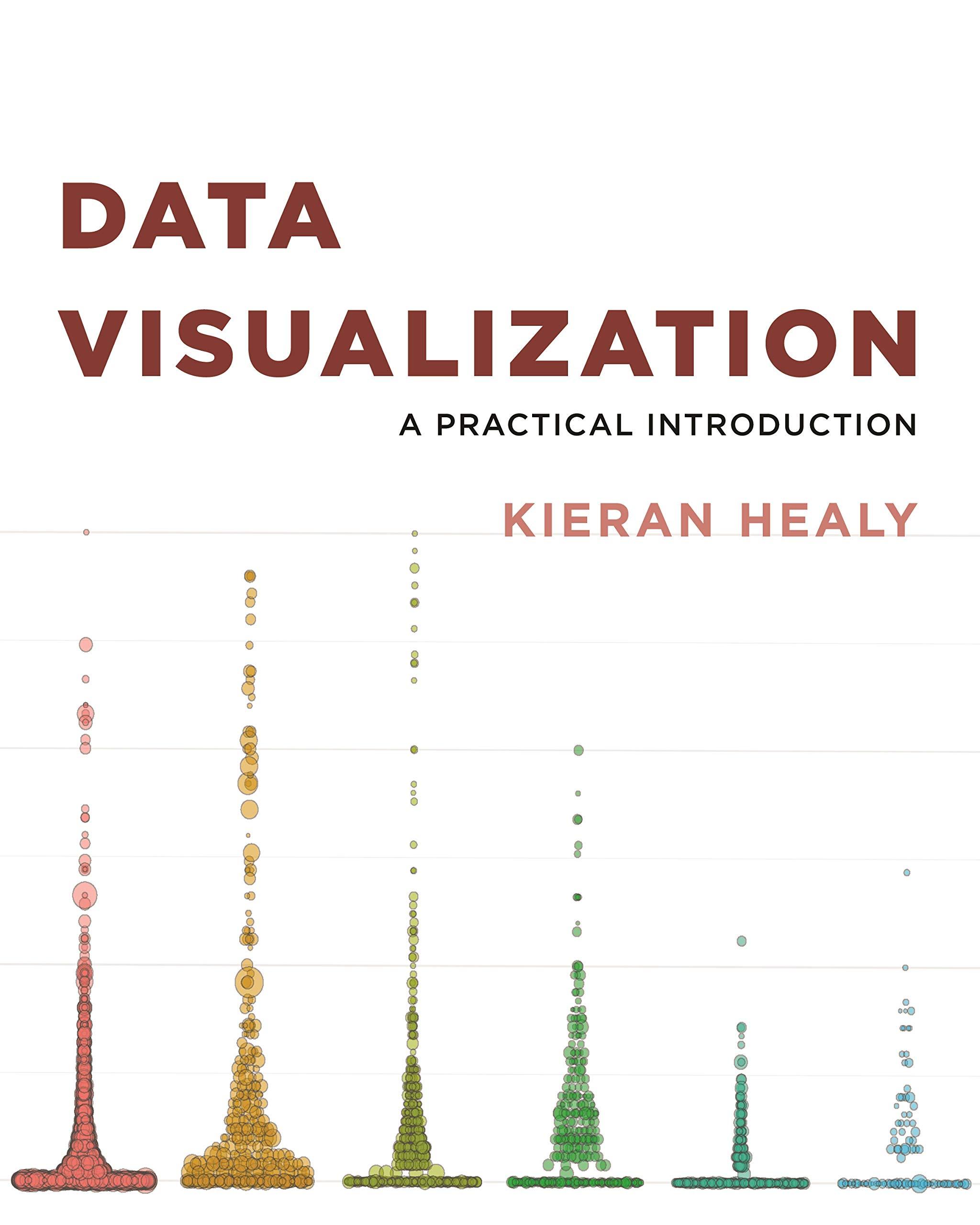 Healy, K: Data Visualization: A Practical Introduction: Amazon.es: Healy, Kieran: Libros en idiomas extranjeros