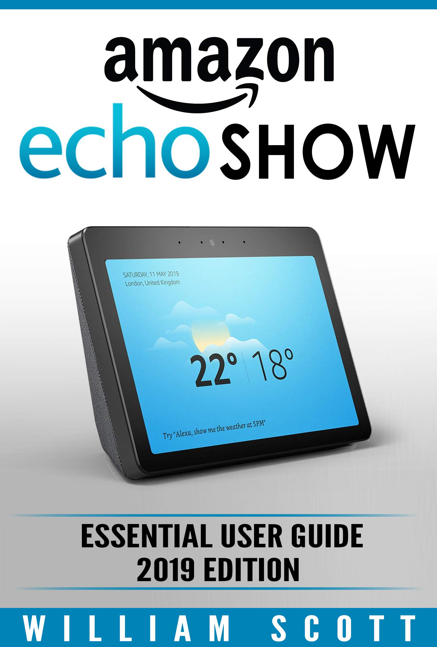 Amazon Echo Show 2nd Generation  Essential User Guide For Echo Show And Alexa   Make The Best Use Of The All New Echo Show  Amazon Echo Show Echo Show ...  Amazon Echo Alexa   English Edition