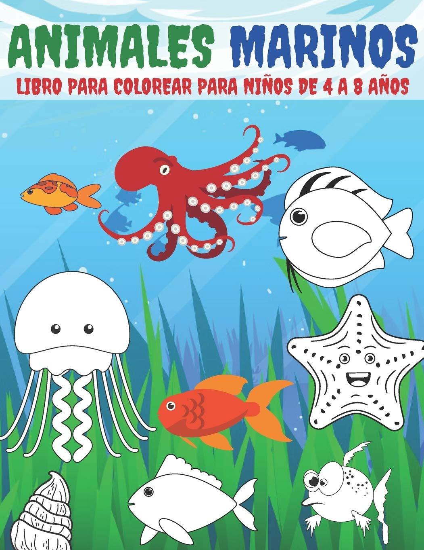 Animales Marinos Libro Para Colorear Para Niños De 4 A 8 Años Spanish Edition Libro Para Colorear Kr 9798697757963 Books
