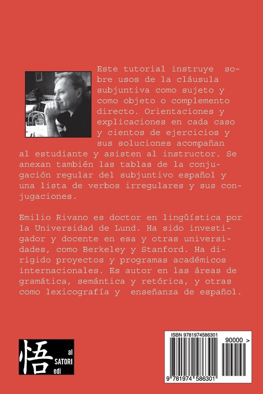 El subjuntivo. Ejercicios y tutorial (Ejercicios de subjuntivo) (Volume 1) (Spanish Edition): Emilio Rivano, Maria Francisca Cornejo: 9781974586301: ...