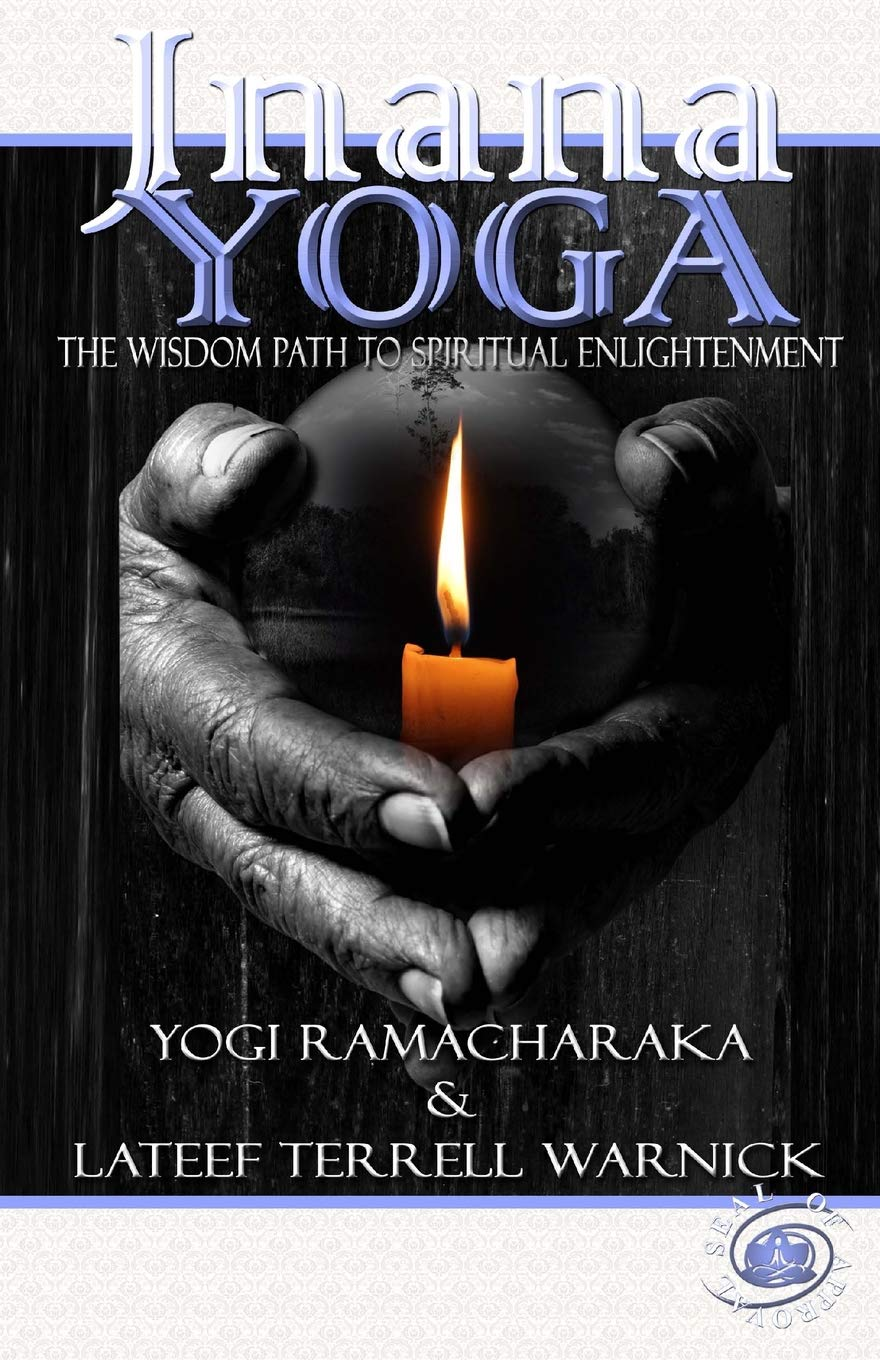 Jnana Yoga: The Wisdom Path to Spiritual Enlightenment ...