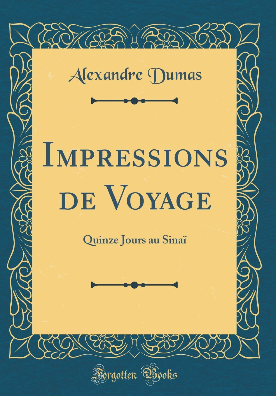Download Impressions de Voyage: Quinze Jours au Sinaï (Classic Reprint) (French Edition) pdf epub