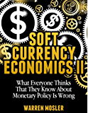 Soft Currency Economics II (MMT - Modern Monetary Theory Book 1) (English Edition)