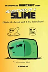 Adventures of a Slime: An Unofficial Minecraft Diary Kindle Edition