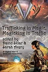 Trafficking in Magic, Magicking in Traffic Paperback