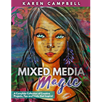 Mixed Media Magic: Mixed Media Art Techniques that Educate with Fun Projects that Inspire!