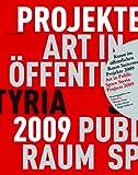 Kunst Im Öffentlichen Raum Steiermark / Art in Public Space Styria : Projekte / Projects 2009, , 3990433601