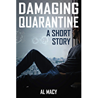 Damaging Quarantine: A Short Story (Goodlove and Shek)