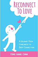 Reconnect to Love: A Journey From Loneliness to Deep Connection (Spiritual Love Book 1) Kindle Edition