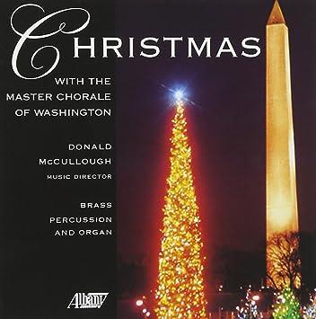 christmas with the master chorale of washington - Christmas In Washington