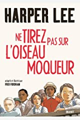 Ne tirez pas sur l'oiseau moqueur - Roman graphique: Illustré et adapté par Fred Fordham (Littérature Etrangère) (French Edition) Kindle Edition