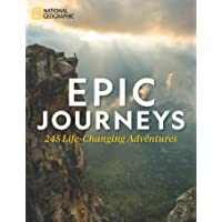 Epic Journeys: 100 Life-Changing Adventures