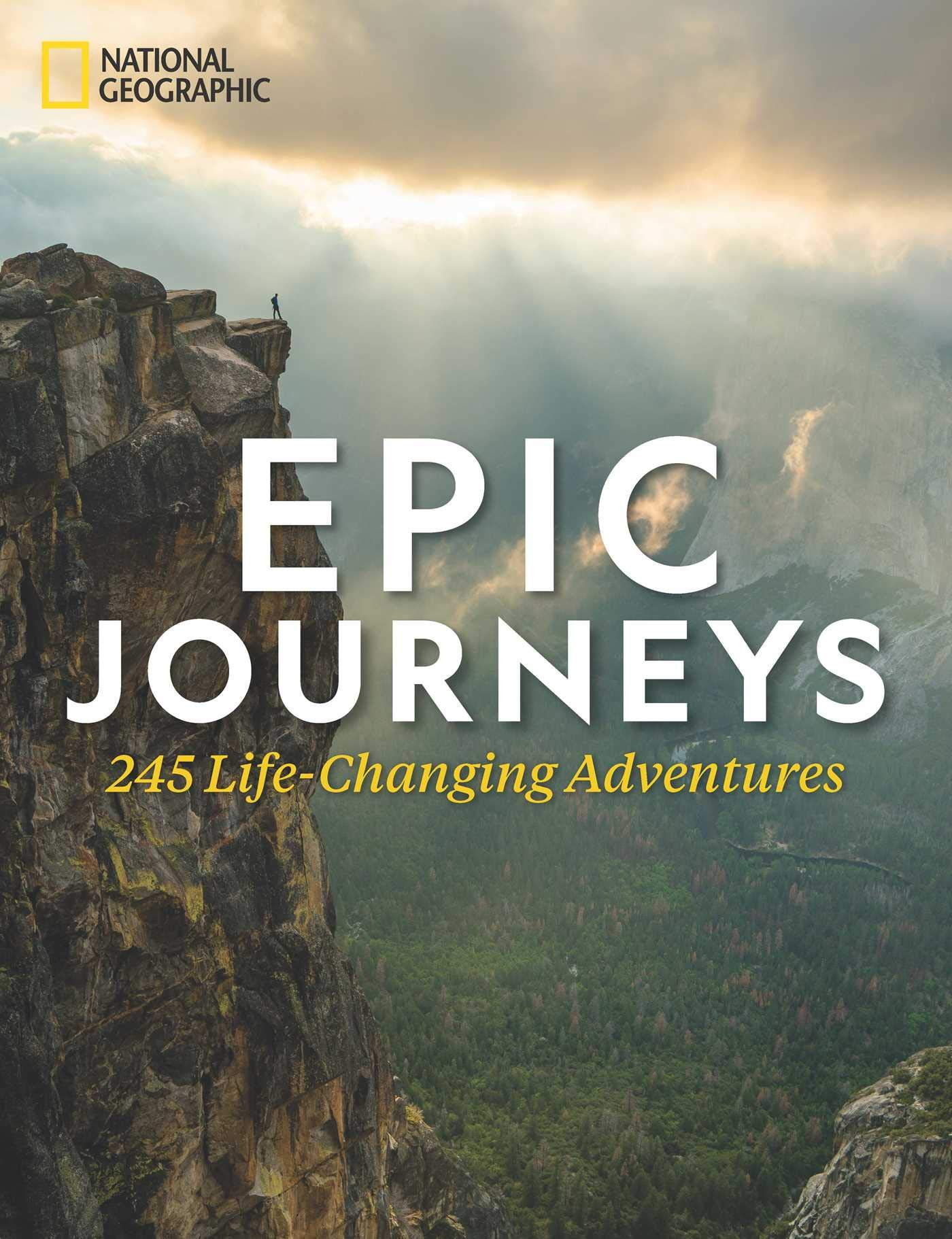 Epic Journeys: 245 Life-Changing Adventures by National Geographic