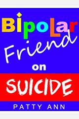 Bipolar Friend on Suicide (Mental Health) Kindle Edition