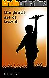 The Gentle Art of Travel