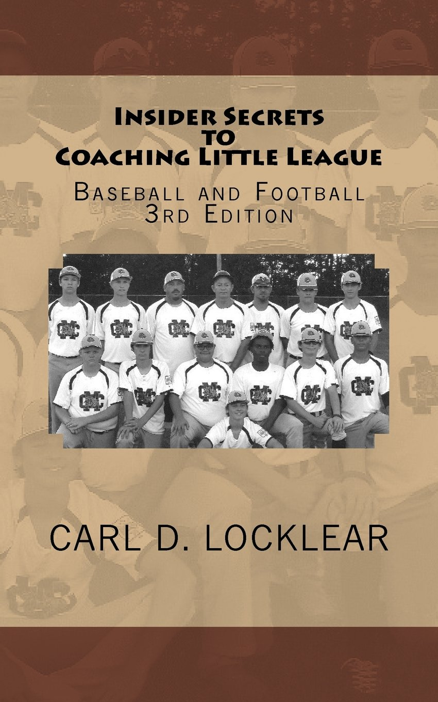 Insider Secrets to Coaching Little League: Baseball and Football