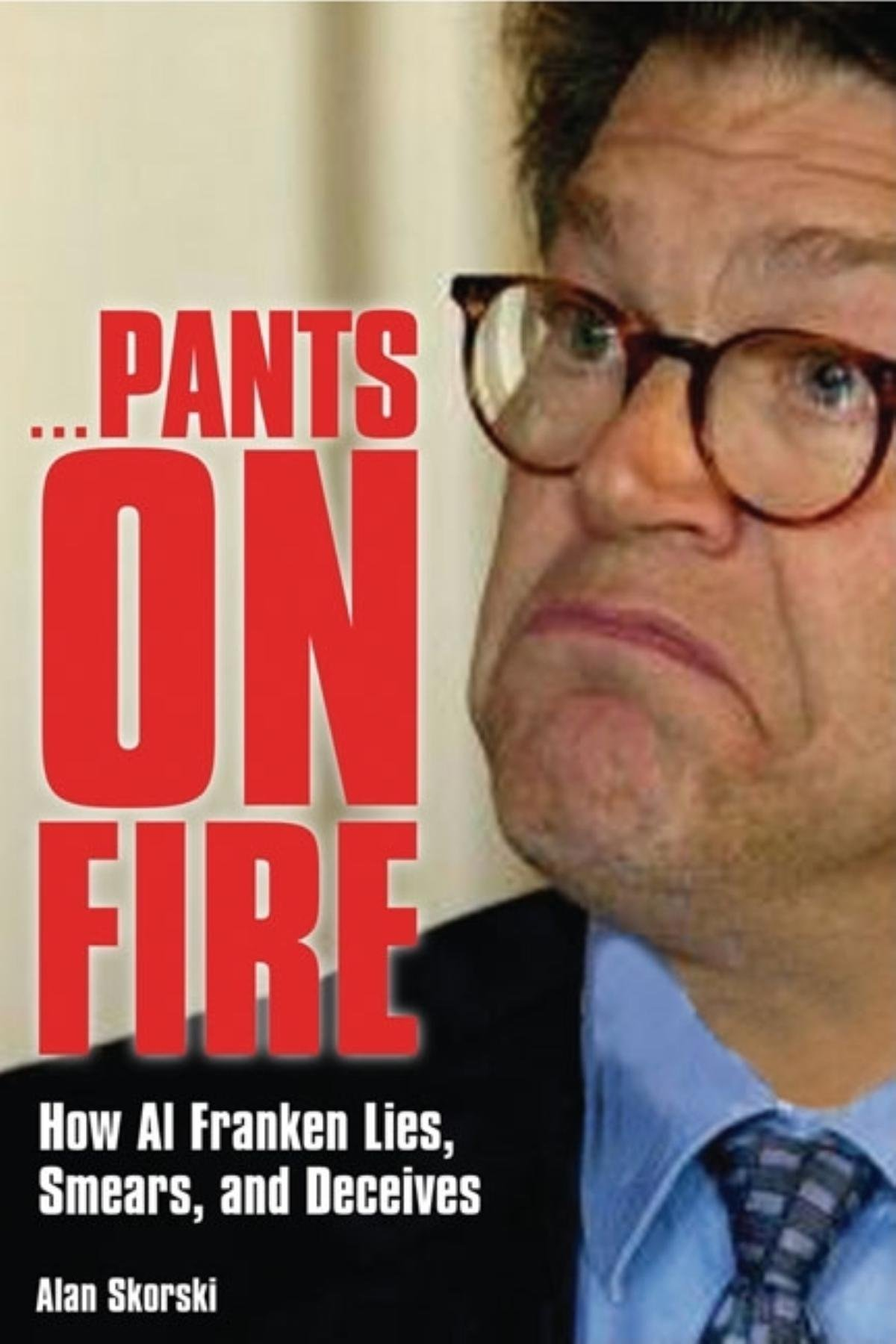Download Pants on Fire: How Al Franken Lies, Smears, and Deceives PDF