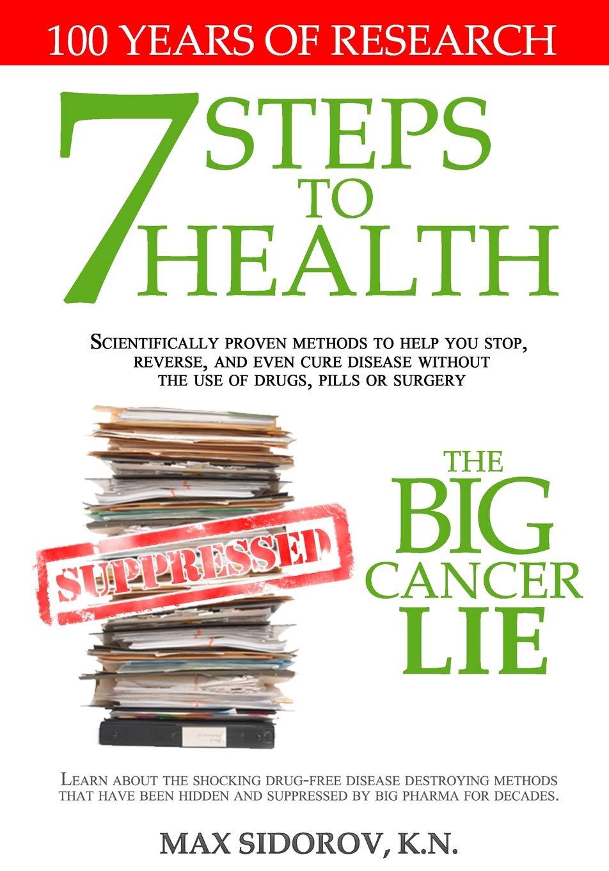 7 Steps To Health   The Big Cancer Lie