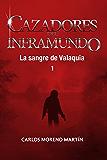 Cazadores del inframundo: La sangre de Valaquia 1 (Universo Quinox nº 9)