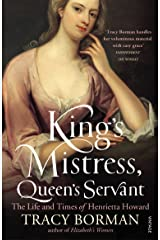 King's Mistress, Queen's Servant: The Life and Times of Henrietta Howard Paperback