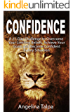Confidence: A 21-Day Challenge to Overcome Your Limiting Beliefs, Achieve Your Goals and Become Confident In Any Situation (self confidence, self confidence books, self-confidence)