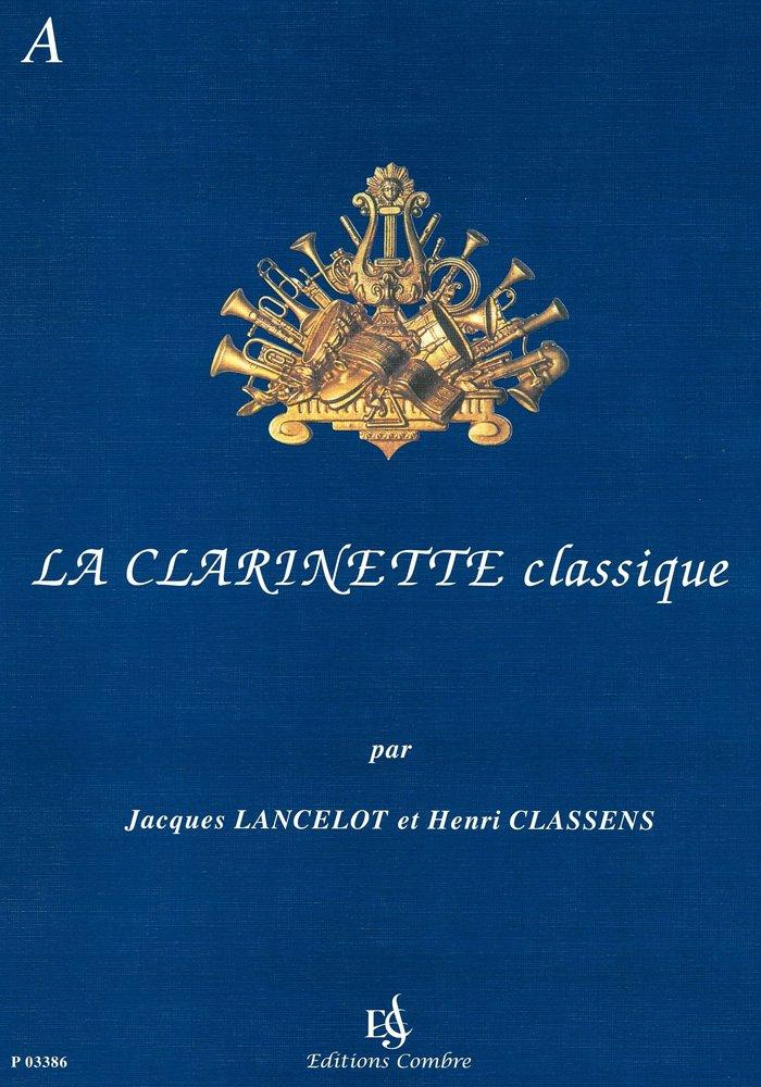 La Clarinette classique vol.A Partition – 24 mars 2011 Lancelot/Classens Combre 0230333869 P3386