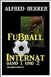 Fußball Internat, Band 1 und 2: Cassiopeiapress Junior (German Edition)