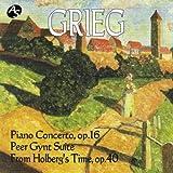 グリーグ:ピアノ協奏曲 イ短調/「ペール・ギュント組曲」/組曲「ホルベアの時代より」