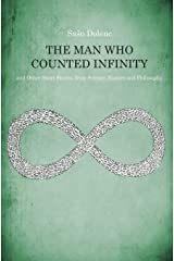 The Man Who Counted Infinity: and Other Short Stories from Science, History and Philosophy Paperback