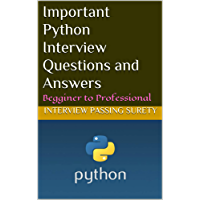 Important Python Interview Questions and Answers: Begginer to Professional (English Edition)