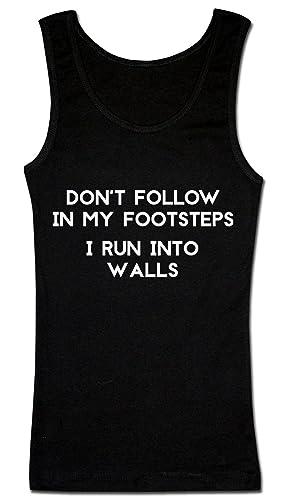 Don't Follow In My Footsteps. I Run Into Walls Camiseta sin mangas para mujer