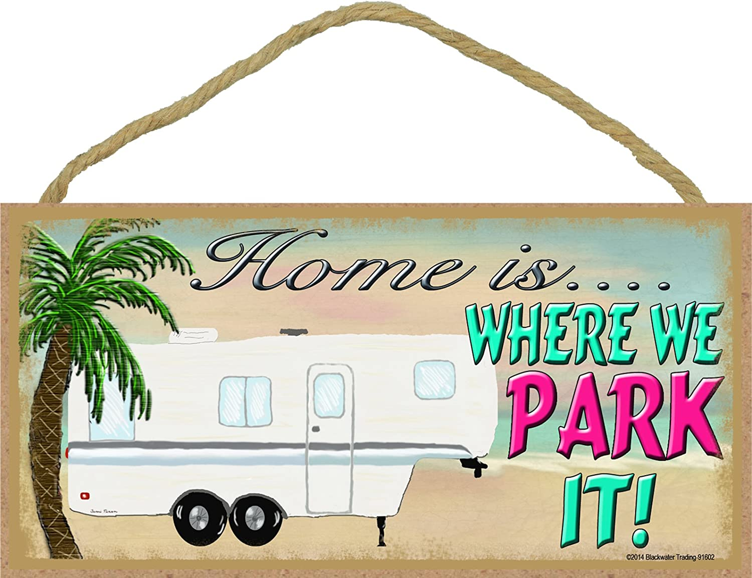 Blackwater Trading Beach Home is Where We Park It 5th Wheel Camping Camper Sign Plaque 5