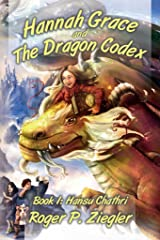 Hannah Grace and The Dragon Codex: Book 1: Hansu Chathri Kindle Edition