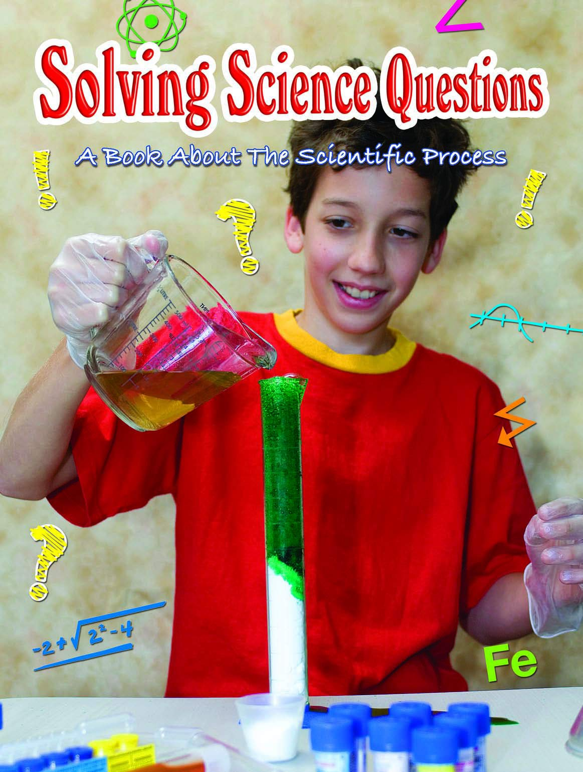 Solving Science Questions: A Book About The Scientific Process (Big Ideas For Young Scientists) ebook