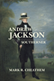 Andrew Jackson, Southerner (Southern Biography Series)