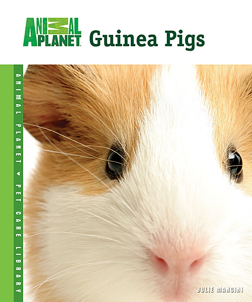 Guinea Pigs (Animal Planet® Pet Care Library)
