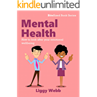 Mental Health: How to look after your emotional wellbeing (BiteSized Book Series)