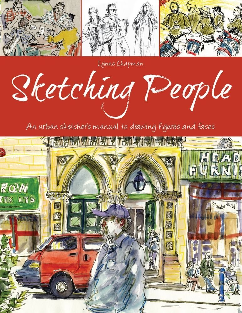 Sketching People An Urban Sketchers Manual To Drawing Figures And Faces Lynne Chapman 9781438007267 Amazon Books