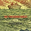 The Preservationist Audiobook by David Maine Narrated by Barbara Rosenblat, Tyler Bunch, Full Cast
