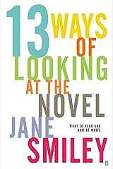 Thirteen Ways of Looking at the Novel Kindle Edition