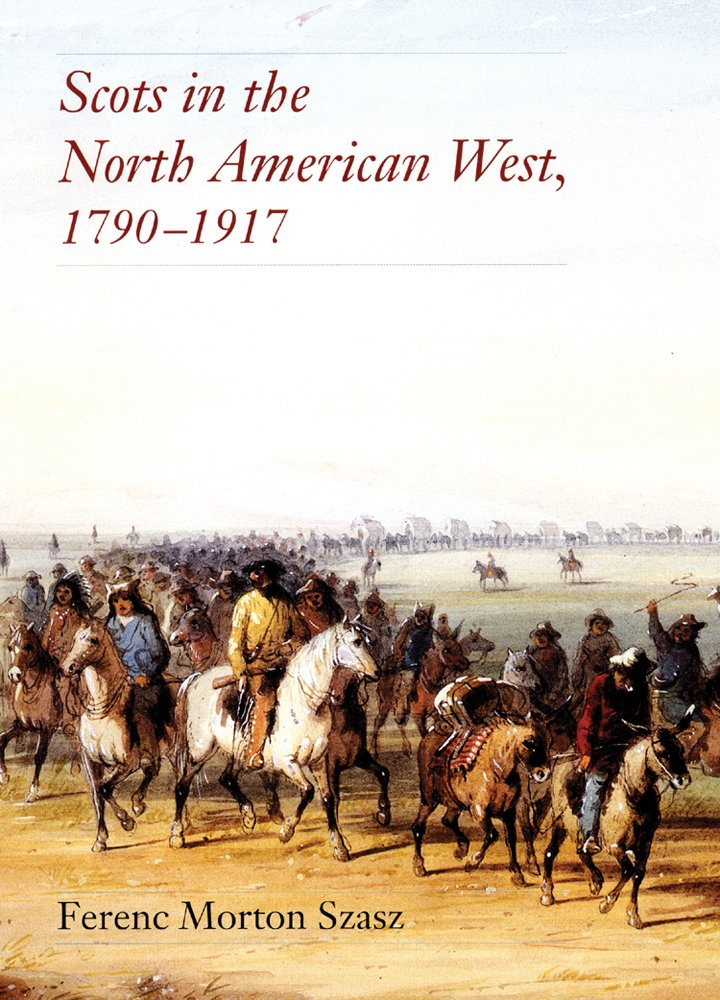 Scots in the North American West, 1790–1917 pdf epub