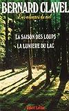 Les Colonnes du ciel, tome 1 : La Saison des loups - La Lumière du lac