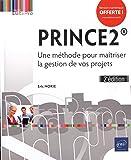 PRINCE2 - Une méthode pour maîtriser la gestion de vos projets (2e édition)