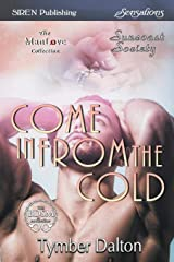 Come in from the Cold [suncoast Society] (Siren Publishing Sensations Manlove) Paperback