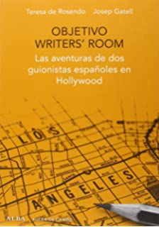 Objetivo Writers Room. Las Aventuras De Dos Guionistas Españoles En Hollywood (Fuera de