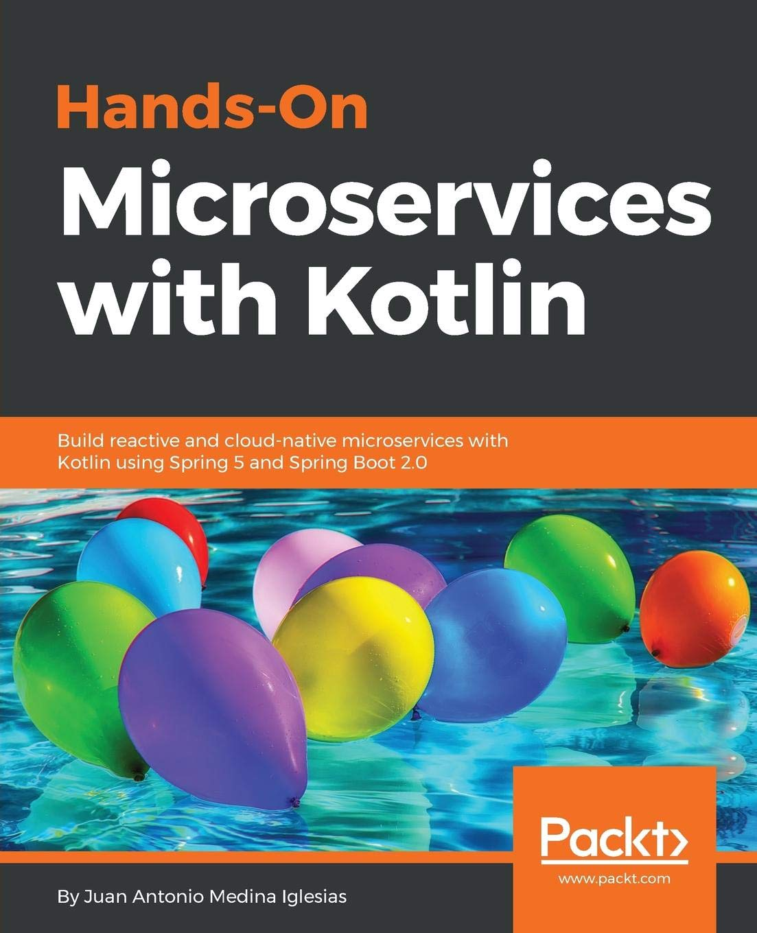 Hands-On Microservices with Kotlin: Build reactive and cloud