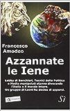 Azzannate Le Iene: Il Cartello finanziario speculativo che ha dichiarato guerra ai Popoli e alle Democrazie.
