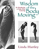 Wisdom of the Body Moving: An Introduction to