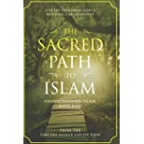 The Sacred Path to Islam: A Guide to Seeking Allah (God) & Building a Relationship